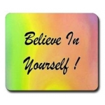 Believe In Yourself Rainbow Mouse Pad