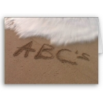 To Achieve Your Dreams Remember Your ABC's Beach Greeting Cards