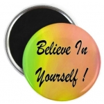 Believe In Yourself Rainbow Round Magnet