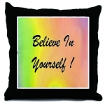 Believe In Yourself Rainbow Throw Pillow