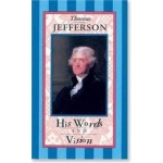 Thomas Jefferson: His Words and Vision by Nick Beilenson